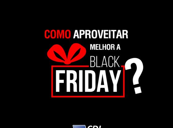 cdl_como_aproveitar_a_black_friday